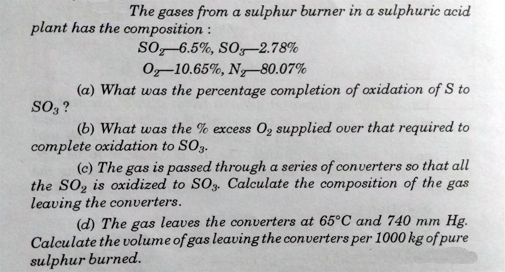 Solved: The Gases From A Sulphur Burner In A Sulphuric Aci
