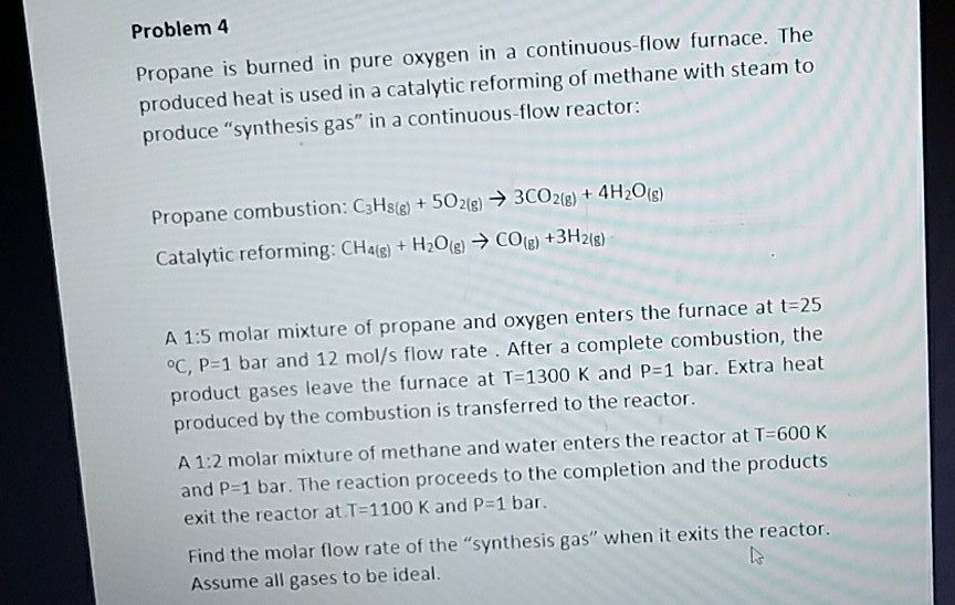 Solved: Problem 4 Propane Is Burned In Pure Oxygen In A Co