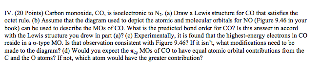 (20 points) carbon monoxide, co, is isoelectronic to n2