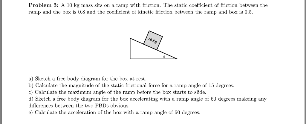 friction on the ramp essay Friction experiment the purpose of this experiment is to measure the friction force on the ball define average velocity: define mass: define acceleration: define newton's second law: explanation equipment in this experiment we will measure the friction acting on a small rubber ball as it rolls over a piece of poster board.