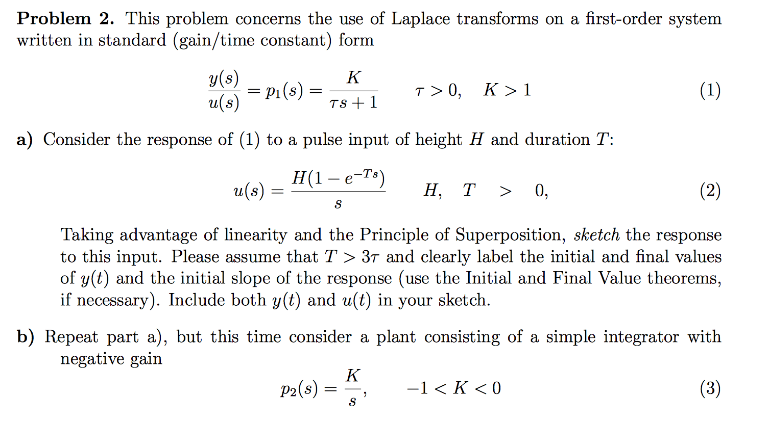 Solved this problem concerns the use of laplace transform question this problem concerns the use of laplace transforms on a first order system written in standard falaconquin