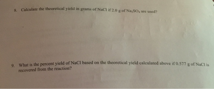 solved calculate the theoretical yield in grams of nacl i