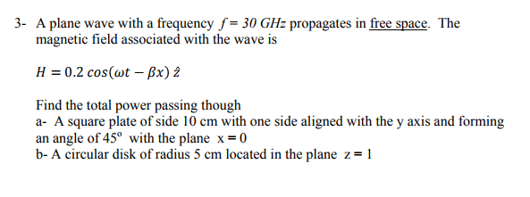 Electrical engineering archive february 10 2018 chegg 3 a plane wave with a frequency f 30 ghz propagates in free space fandeluxe Choice Image