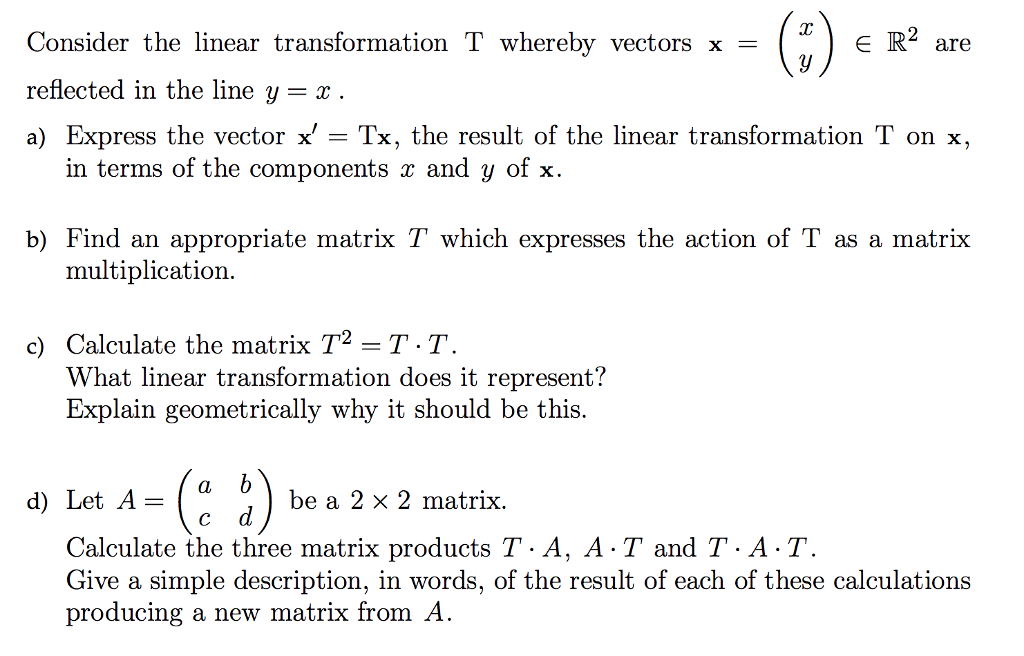 Solved: Consider The Linear Transformation T Whereby Vecto