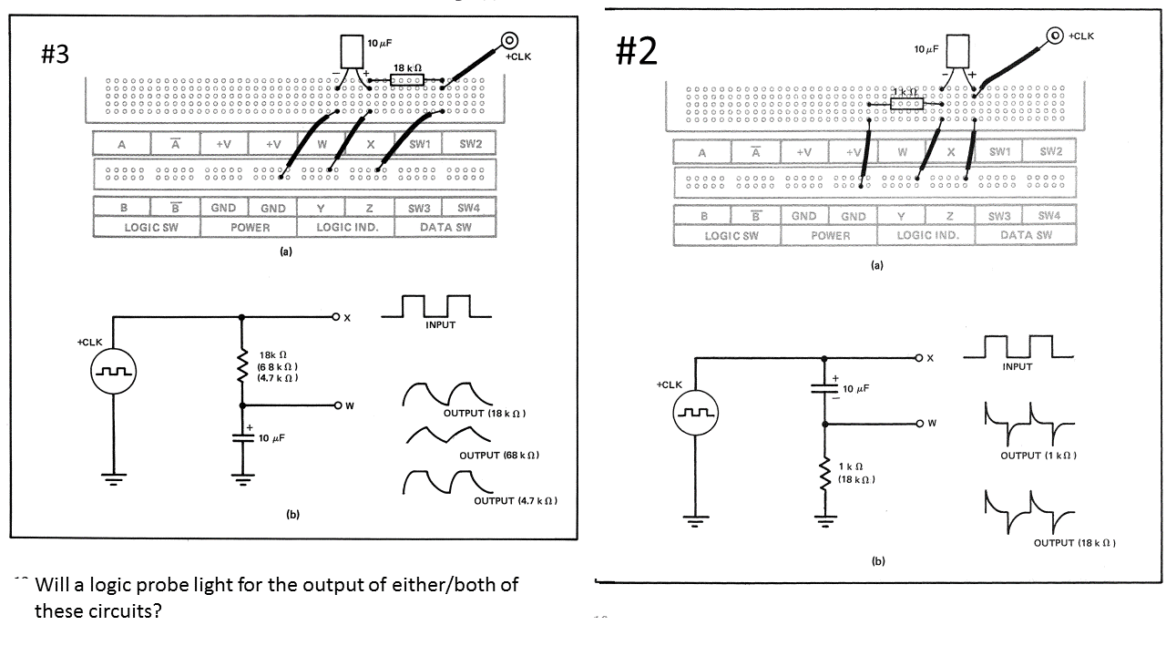 Question: Will a logic probe light for the output of either/both of these  circuits?