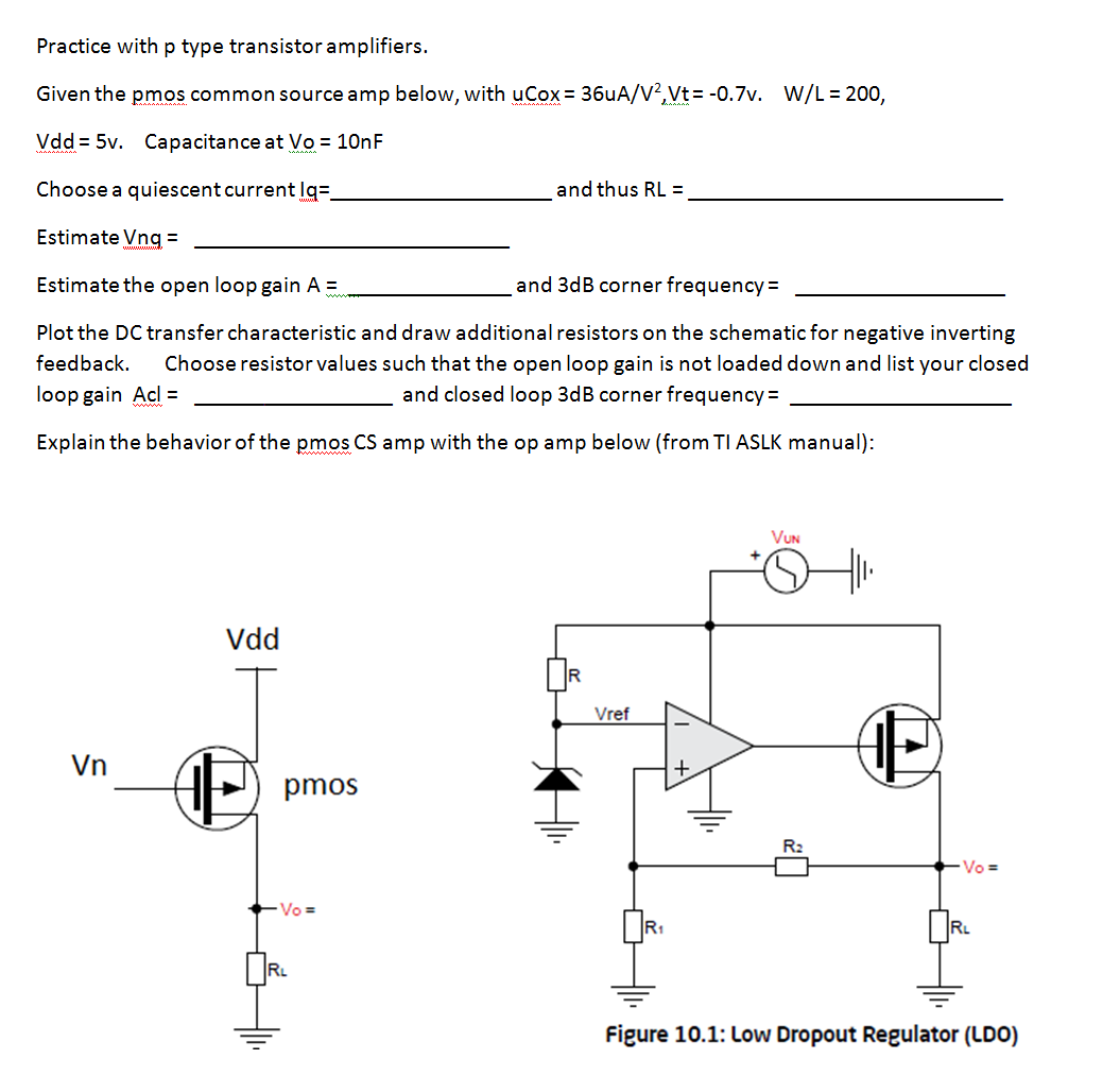 Practice with p type transistor amplifiers. Given