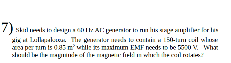 Question Skid Needs To Design A 60 Hz AC Generator Run His Stage Amplifier For Gig At Lollapalooza
