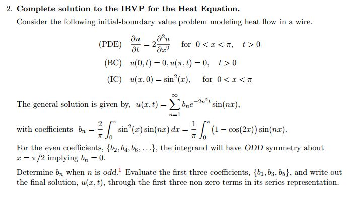 Solved: Complete Solution To The IBVP For The Heat Equatio