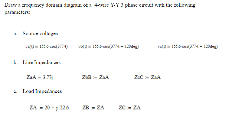 Solved: Draw A Frequency Domain Diagram Of A 4-wire Y-Y 3 ...