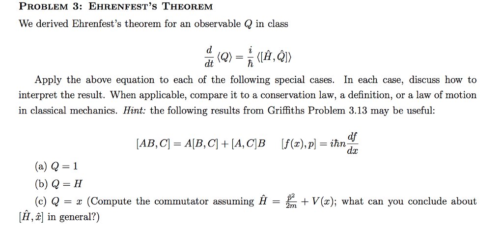 PrOBLeM 3: EHRENFESTs THEOREM We Derived Ehrenfests Theorem For An  Observable Q In Class Dt