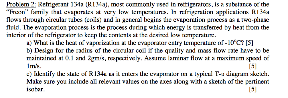 Problem 2: Refrigerant 134a (R134a), Most Commonly