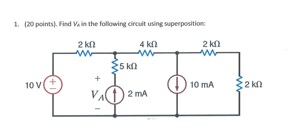 1. (20 points). Find Va in the following circuit using superposition: 10 V(F 10 mA 2 mA