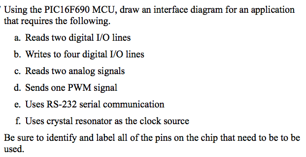 Solved: Using The PIC16F690 MCU, Draw An Interface Diagram