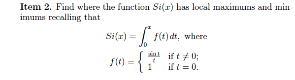 Item 2. Find where the function Si(x) has local ma