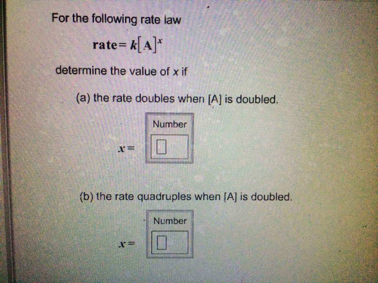 Chemistry archive december 02 2014 chegg for the following rate law ratekaxs determine the value of x if a the rate doubles when a is doubled x b the rate quadruples when a is gamestrikefo Images