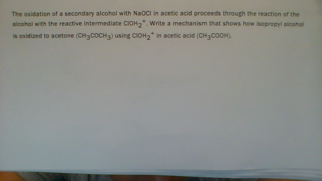 Solved: The Oxidation Of A Secondary Alcohol With NaOCl In