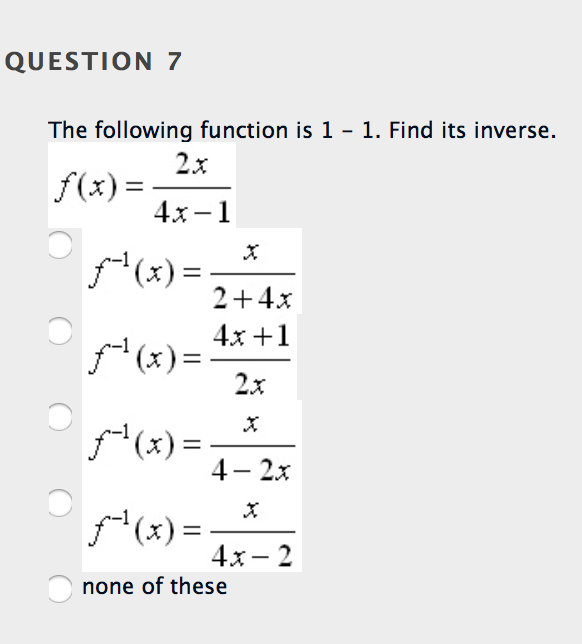 Solved: The Following Function Is 1 - 1. Find Its Inverse ...