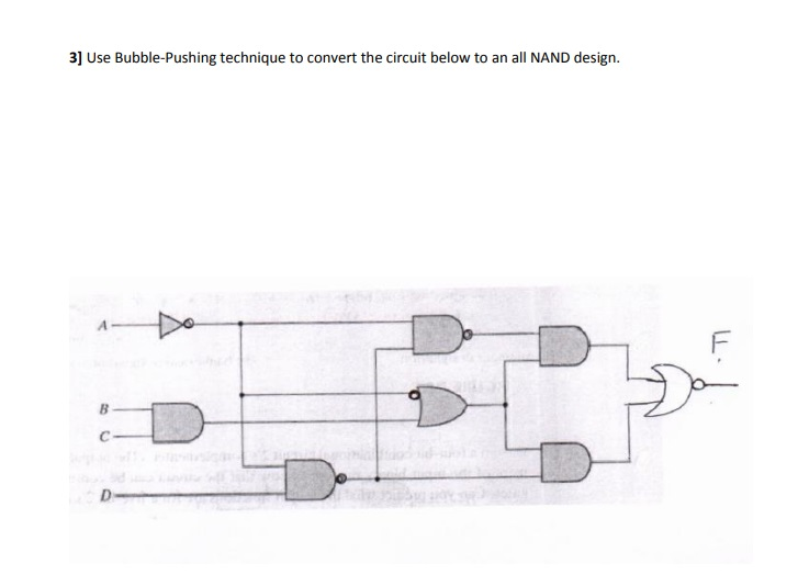 3] Use Bubble-Pushing technique to convert the circuit below to an all NAND design.