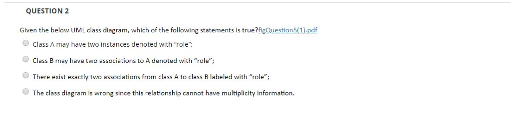 Solved question 2 given the below uml class diagram whic question 2 given the below uml class diagram which of the following statements is true ccuart Images