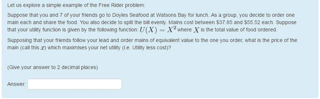 Solved Let Us Explore A Simple Example Of The Free Rider