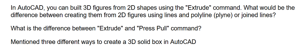 Solved: In AutoCAD, You Can Built 3D Figures From 2D Shape