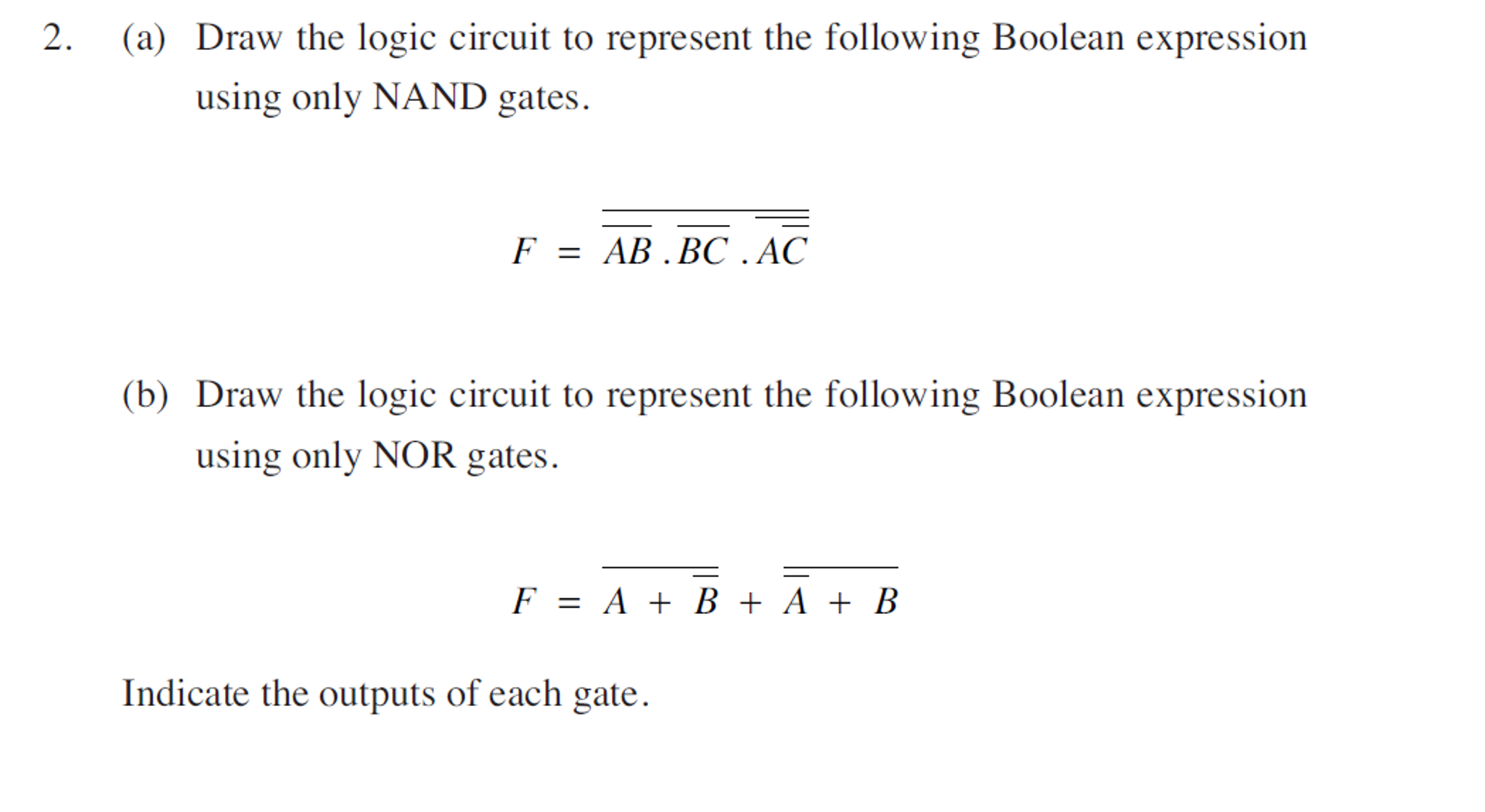 Draw the logic circuit to represent the following