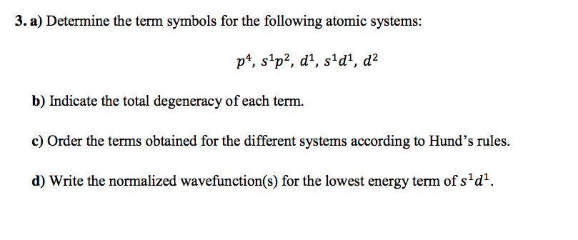 Solved Determine The Term Symbols For The Following Atomi