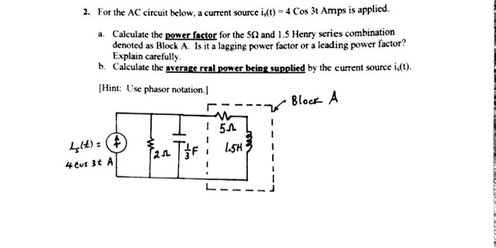 Calculate the power factor for the 5ohm and 1.5 He