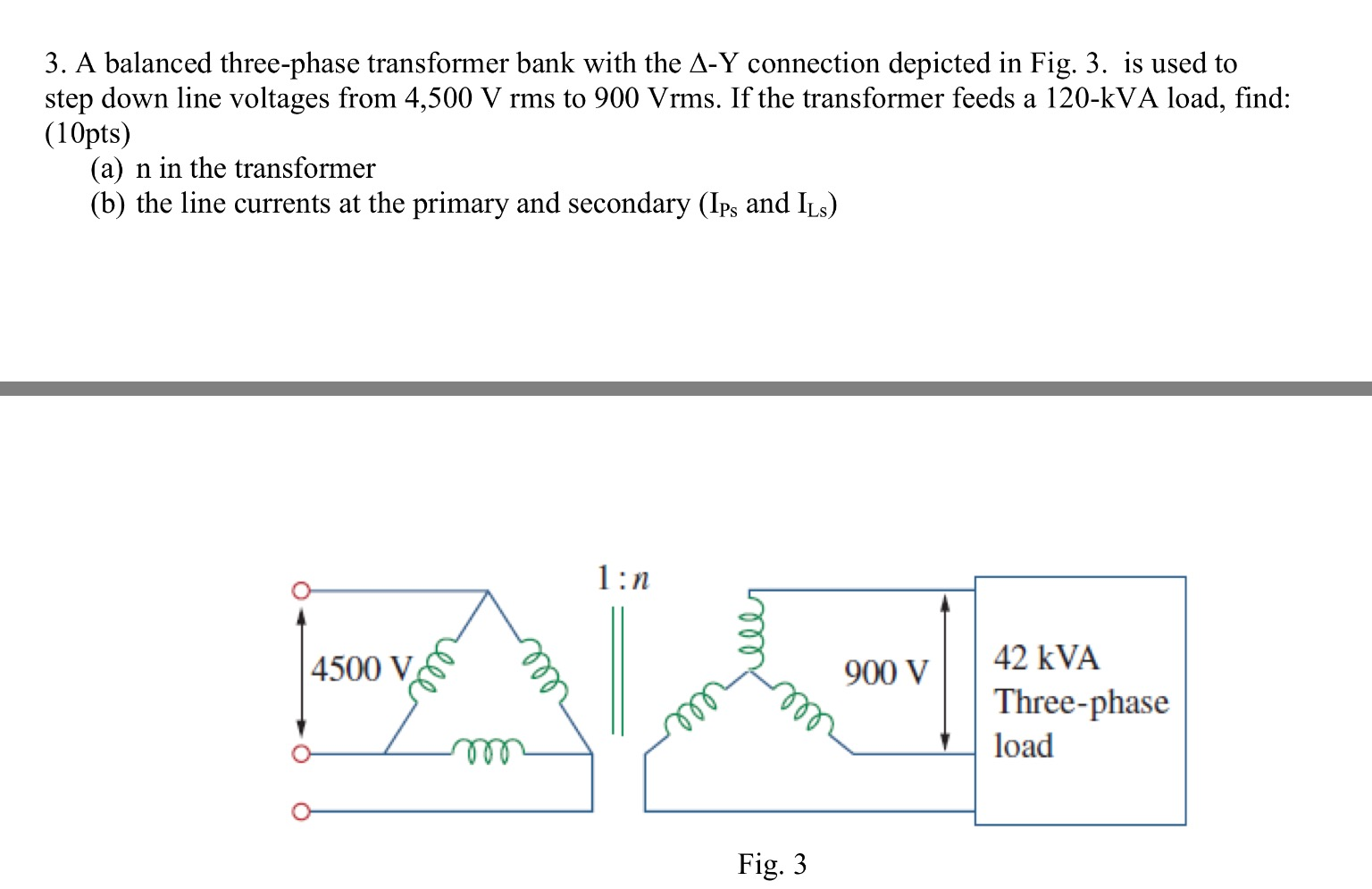 Solved A Balanced Three Phase Transformer Bank With The D 3 Delta Wye Wiring Diagram
