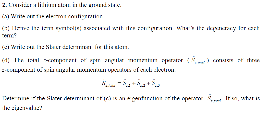 Solved Consider A Lithium Atom In The Ground State Write