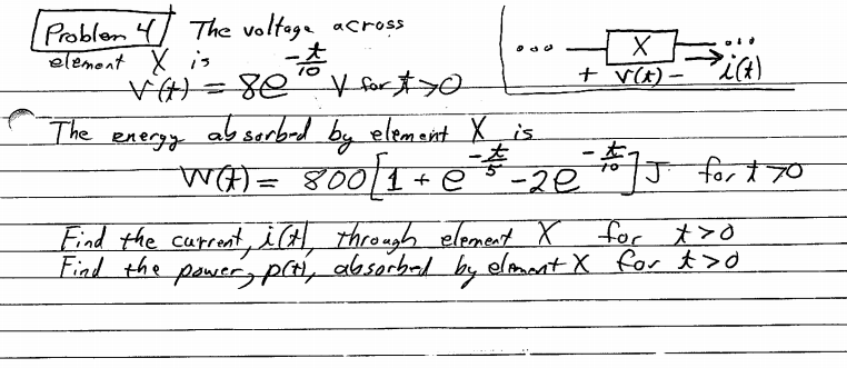 The voltage across element X is v(t) = 8e-t/10 v f