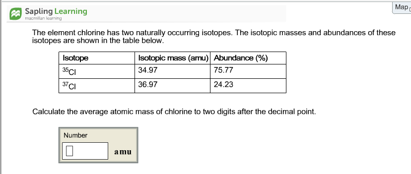 Chemistry archive february 12 2017 chegg map sapling learning the element chlorine has two naturally occurring isotopes the isotopic masses and urtaz Choice Image