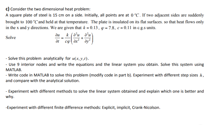 Consider The Two Dimensional Heat Problem: A Squar