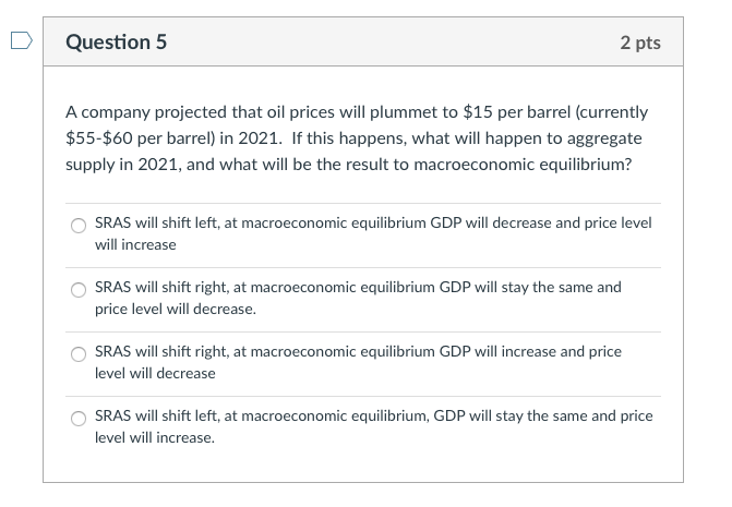 Solved: DQuestion 5 2 Pts A Company Projected That Oil Pri