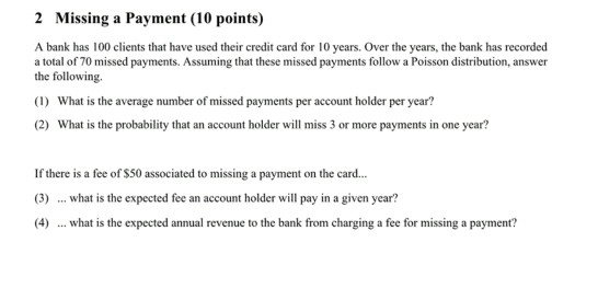 2 missing a payment 10 points a bank has 100 clients that have used