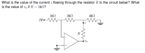 What is the value of the current i flowing through the resistor R in the circuit below? What is the value of ao if R-1k?? 4kS2 2V. Uo
