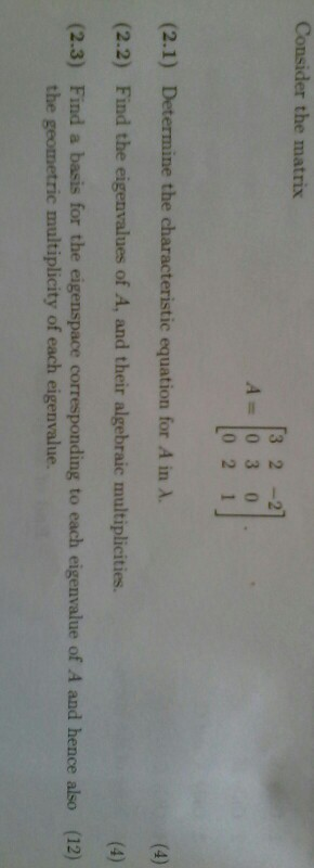 Image for Consider the matrix (2.1) determine the characteristic equation for A in gamma. (2.2) find the eigenvalues of
