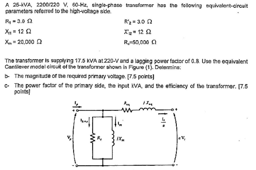 Solved A 25 Kva 2200 220 V 60 Hz Single Phase Transfor Chegg Com