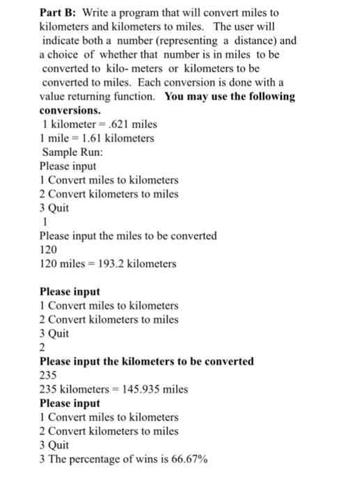 Question Write A Program That Will Convert Miles To Kilometers And Kilometers To Miles The User Will Indi