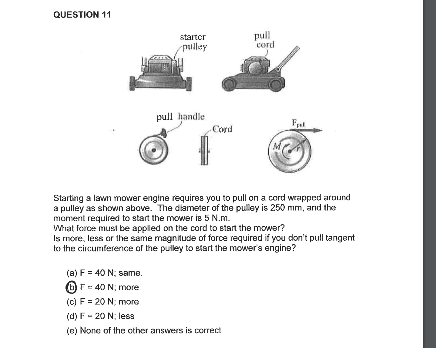 Question: Starting a lawn mower engine requires you to pull on a cord  wrapped around a pulley as shown abov.