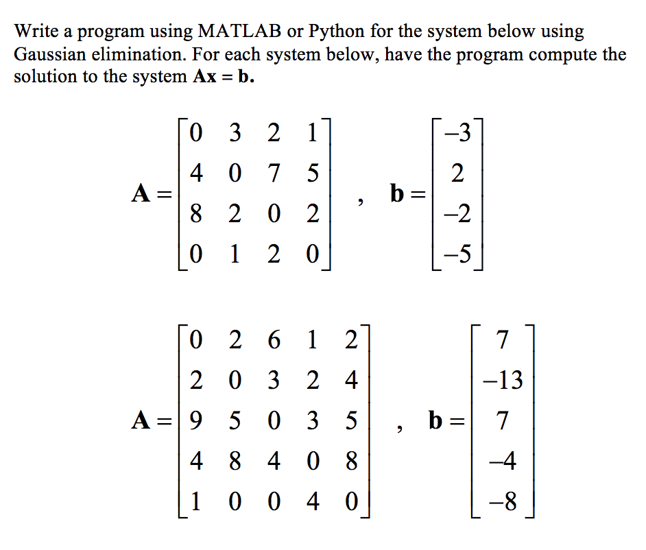Solved: Write A Program Using MATLAB Or Python For The Sys