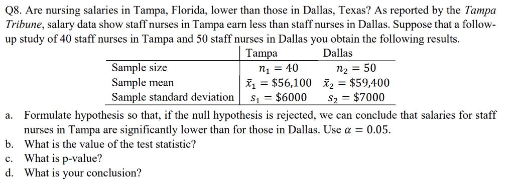Solved Q8 Are Nursing Salaries In Tampa Florida Lower