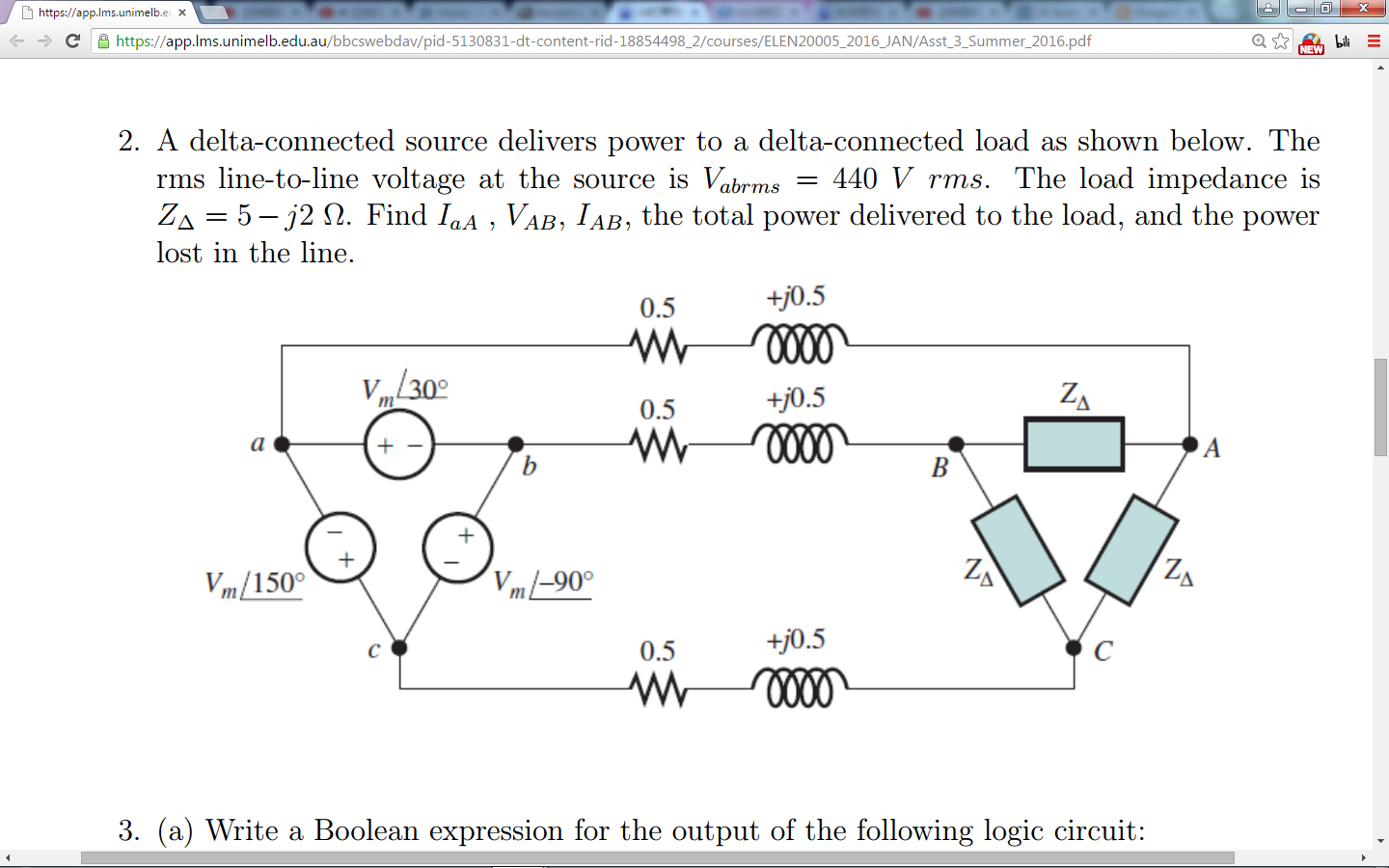 For The Circuit Below Calculate Impedance Z Cheggcom Solved A Delta Connected Source Delivers Power To Question Load As Shown Rms Line