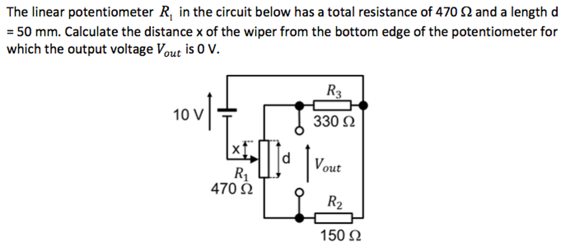 Question: The linear potentiometer R_1 in the circuit below has a total  resistance of 470 ohm and a length .