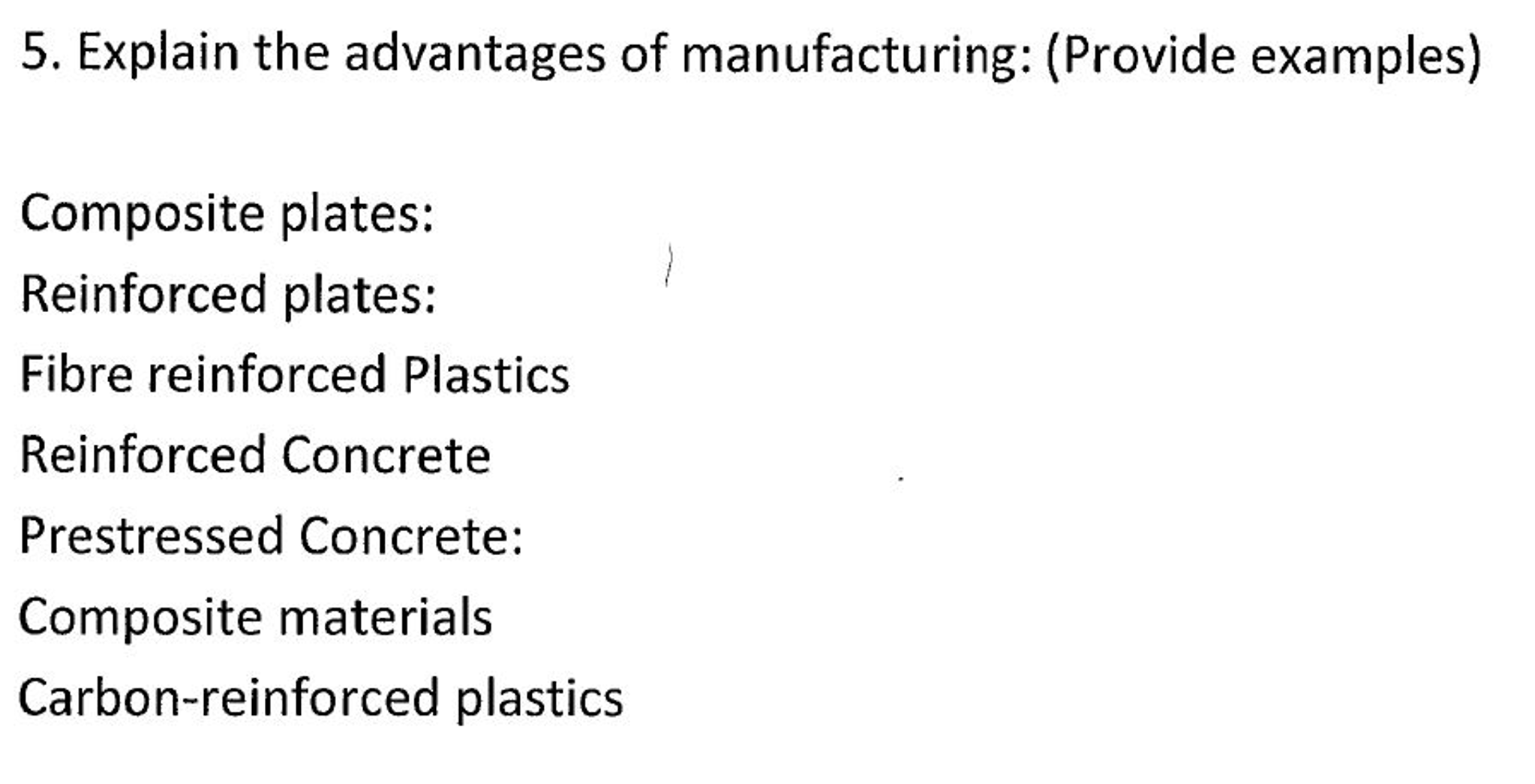 Solved: Explain The Advantages Of Manufacturing: (Provide