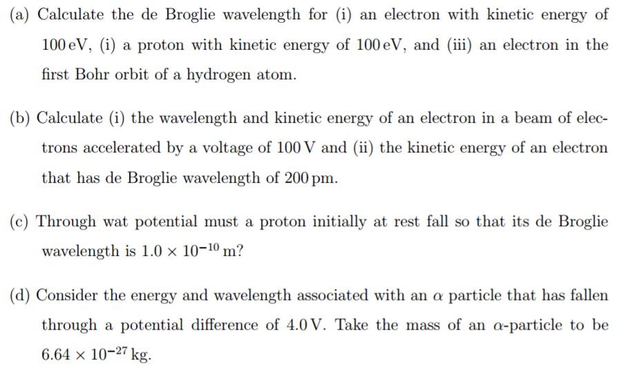 9cd93586567a (a) Calculate the de Broglie wavelength for (i) an electron with kinetic