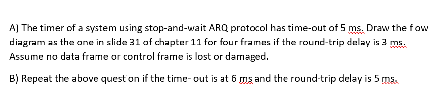 Solved a the timer of a system using stop and wait arq p a the timer of a system using stop and wait arq protocol has ccuart Image collections