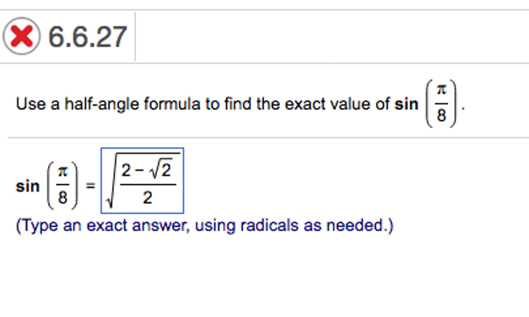 Use a half-angle formula to find the exact value o