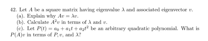Image for 12. Let A he a square matrix having eigenvalue lambda and associated eigenvector v. (a). Explain why Av = lamb