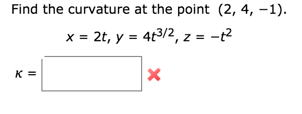 Solved: Find The Curvature At The Point (2, 4, ?1)  X = 2t